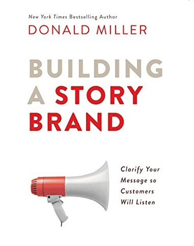 Book Review: Building a Story Brand – Donald Miller