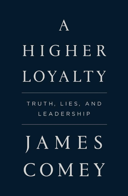 Book Review: A Higher Loyalty – James Comey