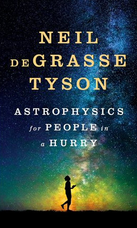 Book Review: Astrophysics for People in a Hurry – Neil DeGrasse Tyson
