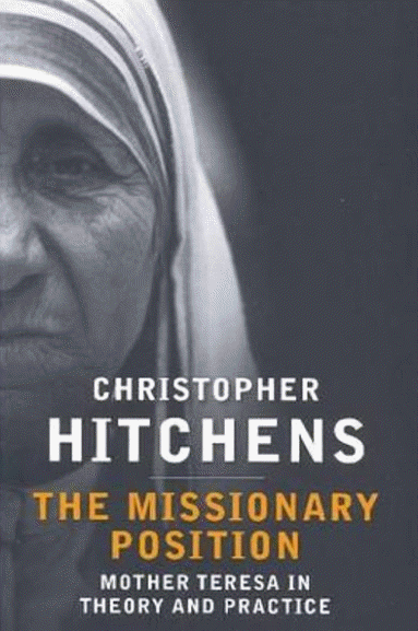Book Review: The Missionary Position: Mother Teresa in Theory and Practice