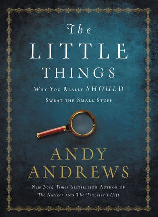 Book Review: The Little Things: Why You Really Should Sweat the Small Stuff