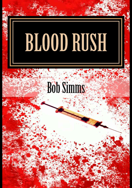 Book Review: Blood Rush by Bob Simms