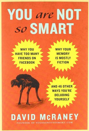 Book Review: You are not so smart by David McRaney