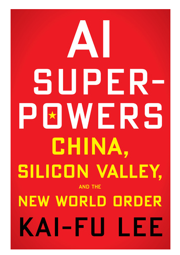 Book Review: AI Super Powers by Kai-Fu Lee